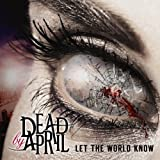 Let the World Know by Dead By April (2014-02-25)
