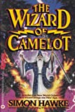 Front cover for the book The Wizard of Camelot by Simon Hawke