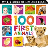 100 First Animals (My Big Book of Lift and Learn)