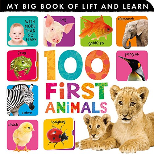 100 First Animals (My Big Book of Lift and Learn) -