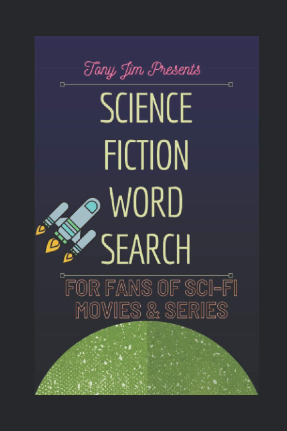 Science Fiction Word Search: For Fans of Sci Fi Movies and Series