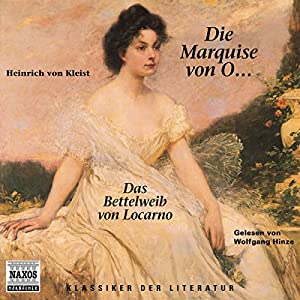 Die Marquise von O... - Das Bettelweib von Locarno Hörbuch
