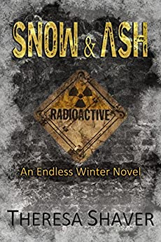 Snow & Ash: Endless Winter by [Shaver, Theresa]