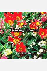 The Dancing Flowers by Lili Dauphin (2008-04-15) Paperback