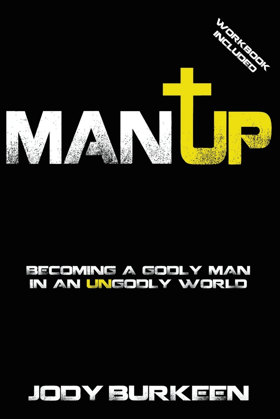 Man Up! Becoming a Godly Man in an Ungodly World ebook