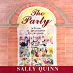 The Party: A Guide to Adventurous Entertaining | Sally Quinn