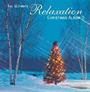 The Ultimate Relaxation Christmas Album II