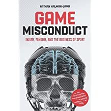 Game Misconduct: Injury, Fandom, and the Business of Sport