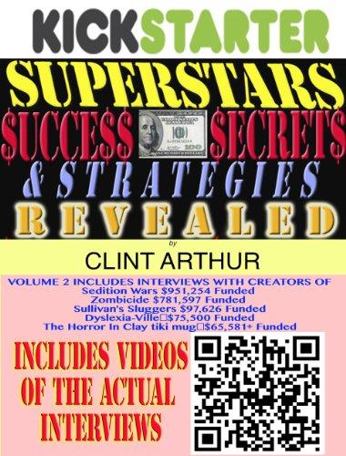 Kickstarter Superstars Success Secrets Revealed: (VOL 3)  How Real People Raised Real Money Through Crowd-Funding on Kickstarter VOLUME 2 (Kickstarter ... Raised Real Money Through Crowd-Funding)