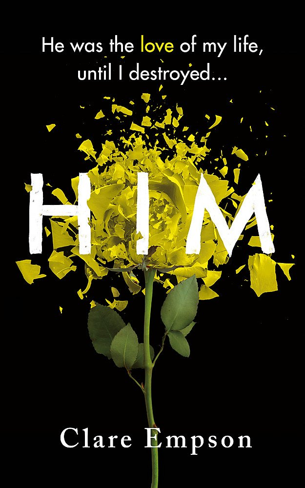 Him: A dark and gripping love story with a heartbreaking and