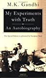My Experiments with Truth: An Autobiography: 1