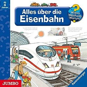 Alles über die Eisenbahn (Wieso? Weshalb? Warum?) Hörspiel