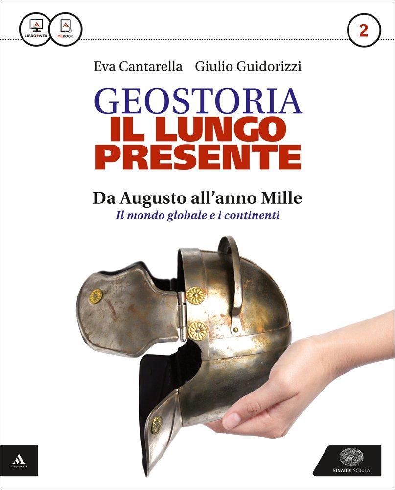 Geostoria – Il lungo presente 2, libro di storia per i licei