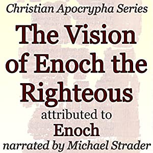 The Vision of Enoch the Righteous Audiobook