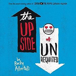 The Upside of Unrequited Audiobook
