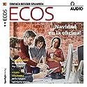 Ecos Audio - Navidad en la oficina. 12/2017: Spanisch lernen Audio - Weihnachtszeit im Büro Hörbuch von  div. Gesprochen von:  div.