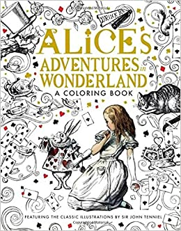 alices adventures in wonderland a coloring book lewis carroll john tenniel 9781626867017 amazoncom books