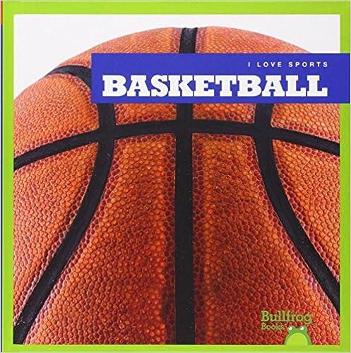 Book Basketball (Bullfrog Books: I Love Sports)
