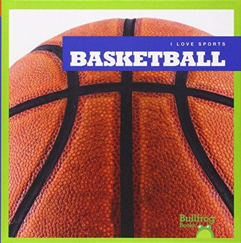 (Basketball (Bullfrog Books: I Love Sports))
