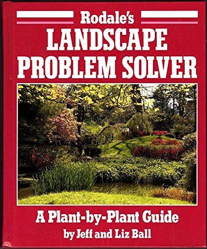 - Rodale's Landscape Problem Solver: A Plant-By-Plant Guide