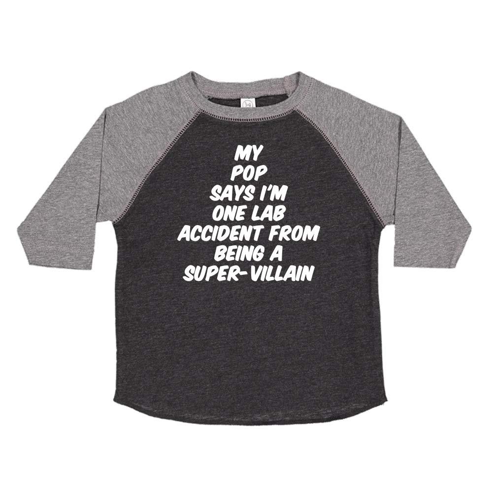 My Pop Says Im One Lab Accident from Being A Super-Villain Toddler//Kids Raglan T-Shirt