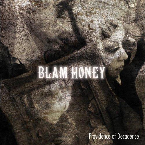 Blamhoney / Providence Of Decadence