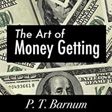 The Art of Money Getting Audiobook by P. T. Barnum Narrated by Cyrus Nilo