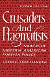 img - for Crusaders and Pragmatists: Movers of Modern American Foreign Policy, Second Edition by John George Stoessinger (1985-11-01) book / textbook / text book