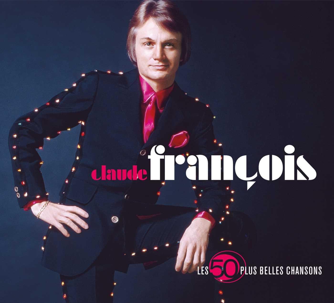 Les 50 Plus Belles Chansons : Claude François