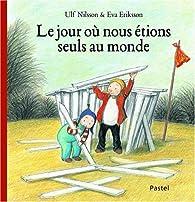 Book's Cover ofLe jour où nous étions seuls au monde