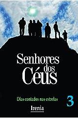 Senhores dos Céus: Dias contados nas estrelas (Portuguese Edition) Kindle Edition