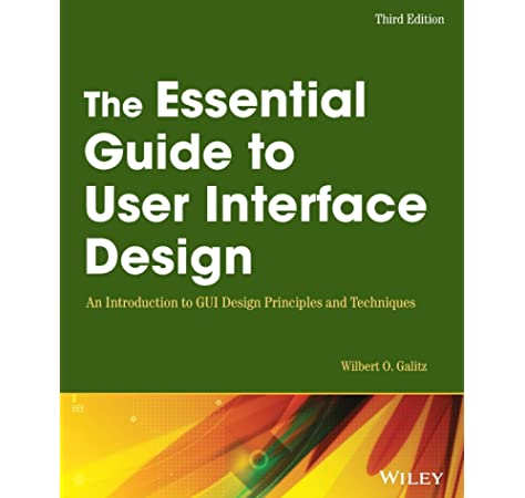 The Essential Guide To User Interface Design An Introduction To Gui Design Principles And Techniques Galitz Wilbert O 9780470053423 Amazon Com Books