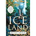 Ice Land Audiobook by Betsy Tobin Narrated by Davina Porter