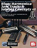 Blues Harmonica Jam Tracks & Soloing Concepts #1: Level 1, Complete Blues Harmonica Lesson Series (Harmonica Masterclass Lesson)