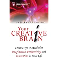 Your Creative Brain: Seven Steps to Maximize Imagination, Productivity, and Innovation in Your Life: 1