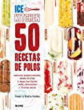 50 recetas de polos (Ice Kitchen)