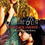 Rescuing Reya: The Beast Masters, Book 3 | Reagan Hawk