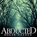 The Abducted: Odessa - A Small Town Abduction, Book 0 Audiobook by Roger Hayden Narrated by Tia Rider Sorensen