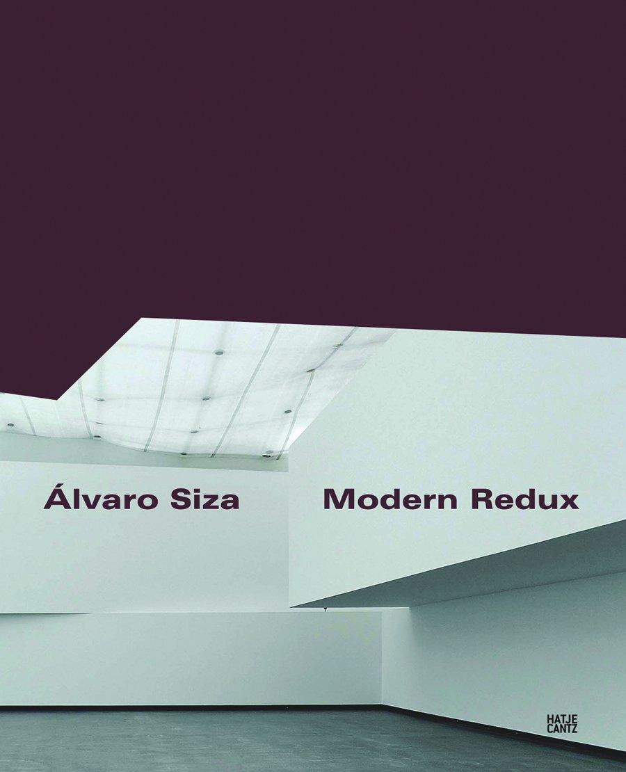 Álvaro Siza: Modern Redux