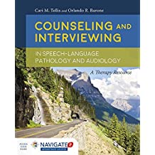 Counseling and Interviewing in Speech-Language Pathology and AudiologyIncludes Navigate 2 Advantage Access