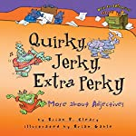 Quirky, Jerky, Extra Perky: More About Adjectives | Brian P. Cleary