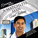A Matchless Man: Dreamspun Desires, Book 19 Audiobook by Ariel Tachna Narrated by John Solo