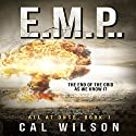 E.M.P.: The End of the Grid as We Know It: All at Once, Book 1 Audiobook by Cal Wilson Narrated by Charles Hayward