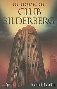 Los secretos del club Bilderberg (Spanish Edition)