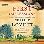 First Impressions: A Novel of Old Books, Unexpected Love, and Jane Austen | Charlie Lovett