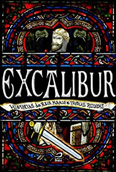 Excalibur: Histórias de reis, magos e távolas redondas por [Merege, Ana Lúcia]
