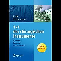 1x1 der chirurgischen Instrumente: Benennen, Erkennen, Instrumentieren (German Edition)
