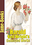 Harold Bell Wright's Collected Works: The Shepherd of the Hills, Their Yesterdays, and More ( 10 Works)