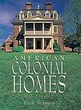 American Colonial Homes, John Burdick, 1577170695