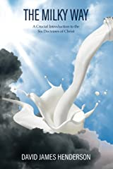 The Milky Way: A Crucial Introduction To The Six Doctrines Of Christ Paperback